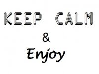 Keep Calm & Enjoy