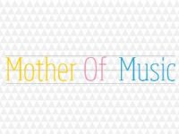 Mother Of Music